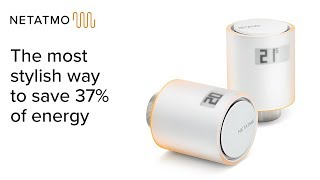 The most stylish way to save 37% of energy – Netatmo Smart Valves